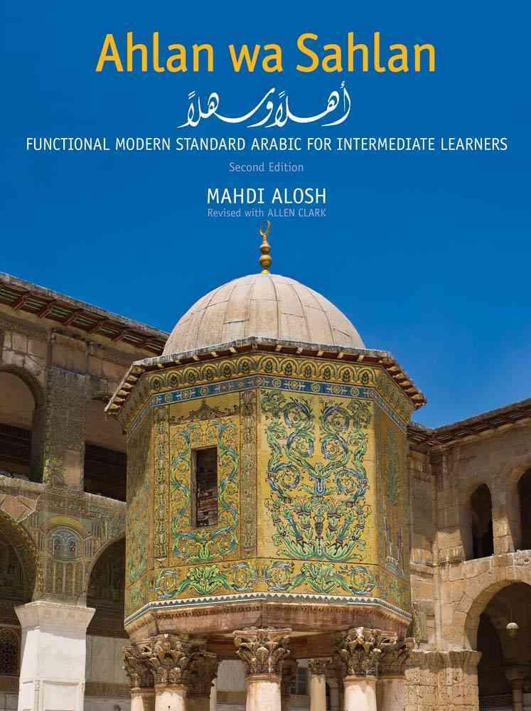 Ahlan Wa Sahlan, Intermediate Text, 2nd Edition By Alosh, Mahdi/ Clark, Allen