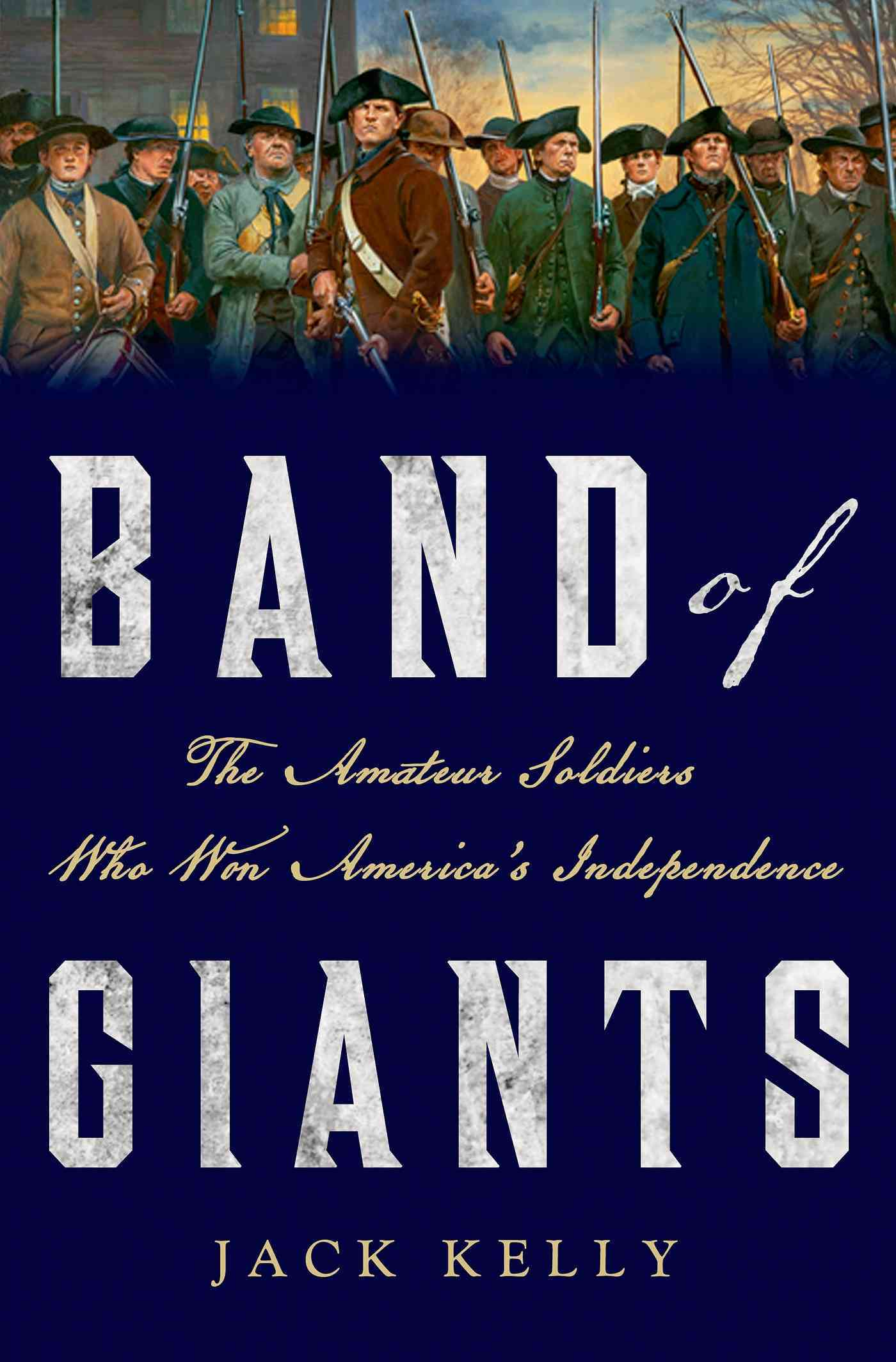 Band of Giants By Kelly, Jack