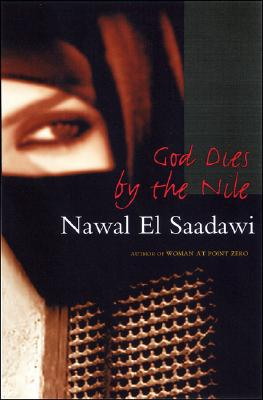 God Dies by the Nile By Saadawi, Nawal El/ Hetata, Sherif (TRN)